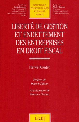 Liberté de gestion et endettement des entreprises en droit fiscal (French Edition): ...