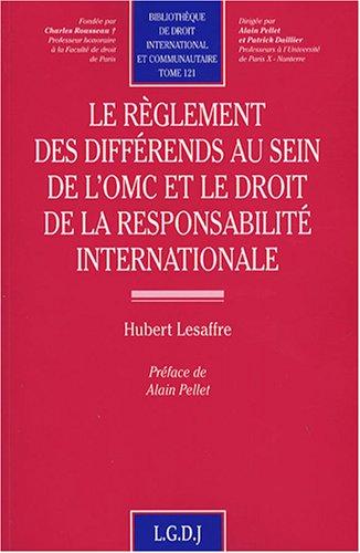 Le règlement des différends au sein de l'OMC et le droit de la ...