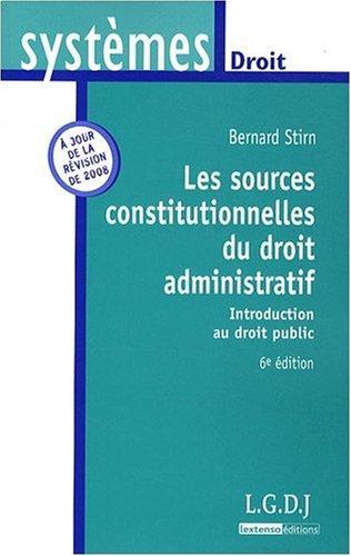 Les sources constitutionnelles du droit administratif : Stirn, Bernard