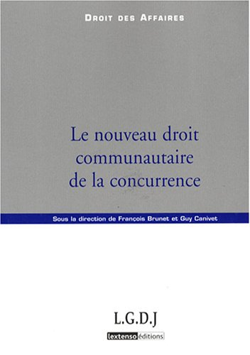 Le nouveau droit communautaire de la concurrence (French Edition): Collectif