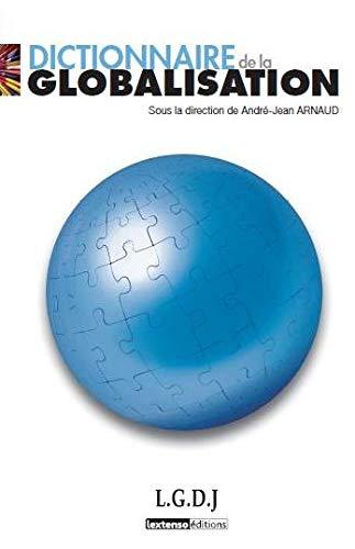dictionnaire de la globalisation: LGDJ