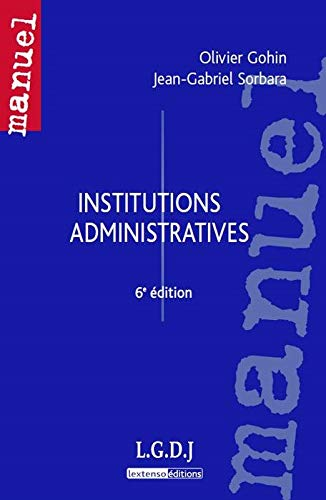 Institutions administratives (French Edition): Olivier Gohin