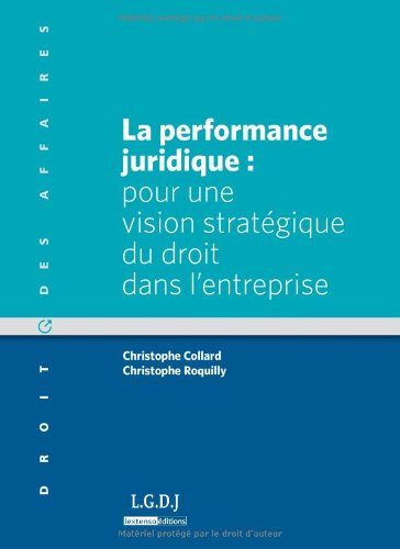 La performance juridique (French Edition): Christophe Collard