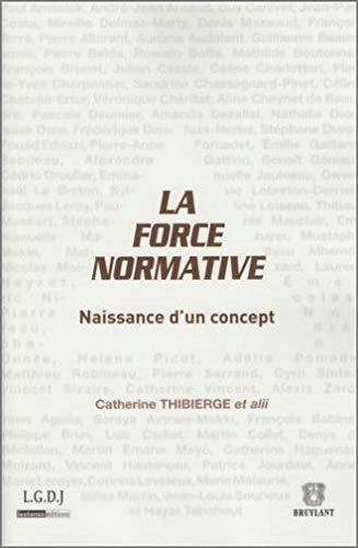 9782275034010: La Force Normative, Naissance d'un Concept