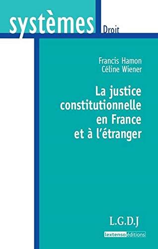 La justice constitutionnelle en France et à l'étranger (French ...