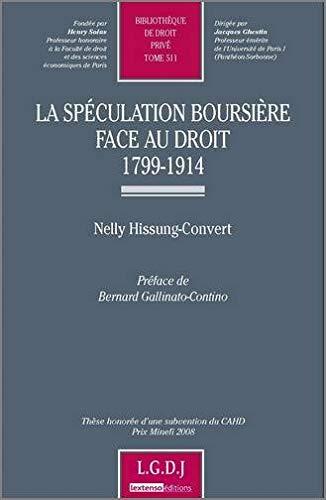 La spéculation boursière face au droit 1799-1914 (French Edition): Nelly ...