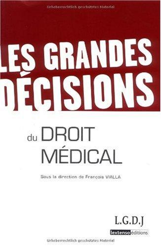 9782275034706: Les grandes décisions du droit médical