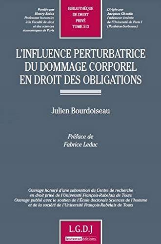 L'influence perturbatrice du dommage corporel en droit des obligations (French Edition): ...