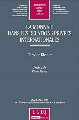 la monnaie dans les relations privées internationales: Caroline Kleiner, Pierre Mayer