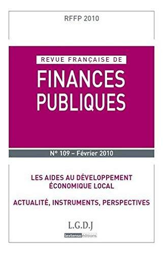 9782275035604: Revue française de finances publiques, N° 109, Fév 2010 : Les aides au développement économique local : Actualité, instruments, perspectives