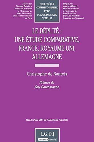 9782275036106: Le député : une étude comparative, France, Royaume-Uni, Allemagne