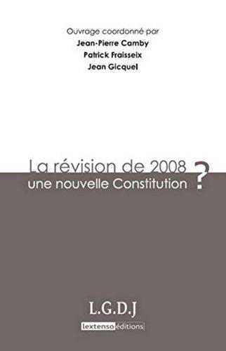 la révision de 2008 : une nouvelle constitution ?: Jean Gicquel