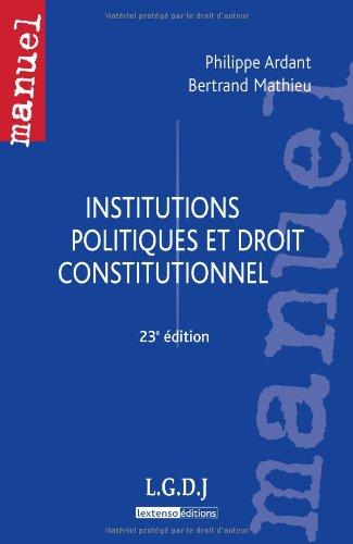 Institutions politiques et droit constitutionnel: Ardant, Philippe ; Mathieu, Bertrand