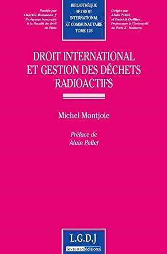Droit international et gestion des déchets radioactifs (French Edition): Michel ...