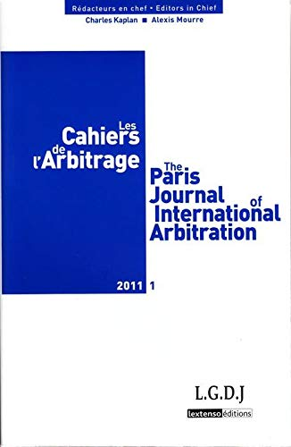 Les cahiers de l'arbitrage, N° 1, 2011 (French Edition): Collectif