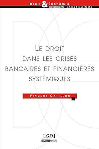 9782275037028: Le droit dans les crises bancaires et financières systémiques