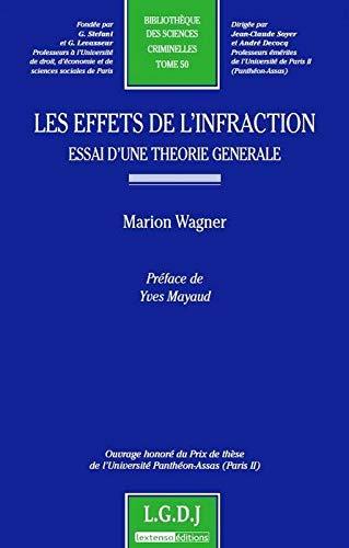 Les Effets de l'infraction : Essai d'une théorie générale: Wagner ...