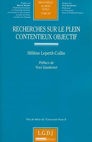 recherches sur le plein contentieux objectif t.269: Lepetit-Collin Helen