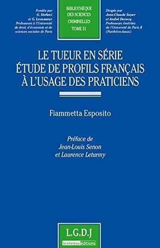 9782275037424: le tueur en série ; étude de profils français à l'usage des praticiens t.51