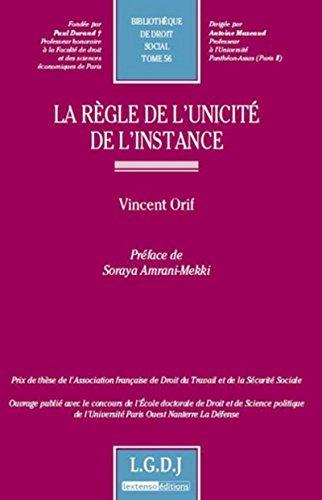 Règle de l'Unicite de l'Instance -Tome 56 (la): Orif Vincent