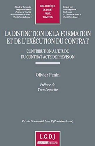 Distinction de la Formation et de l'Execution du Contrat- Tome 535 (la): Penin Olivier