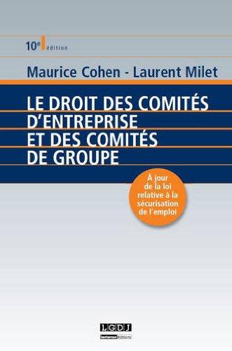 9782275038773: Le droit des comités d'entreprise et des comités de groupe (10e. édition)