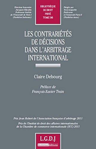 Contrarietes de Decisons Dans l'Arbitrage International,Tome 540 (les): Debourg Claire