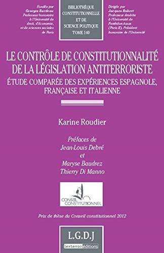 controle de constitutionnalite de la legislation antiterroriste. etude comparee des experiences ...