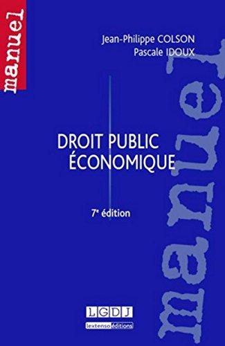 Droit Public Economique, Septième ed: Jean-Philippe Colson, Pascale Idoux