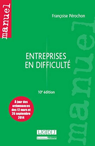 Entreprises en Difficulté, Dixième Édition: Françoise Pérochon