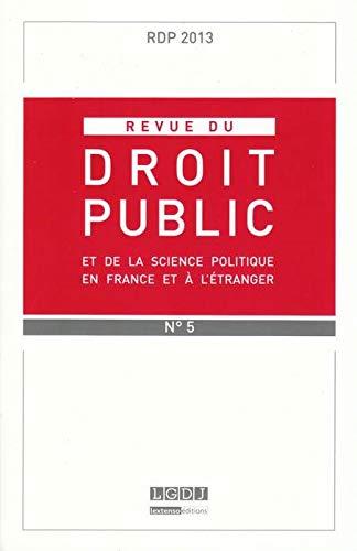 Rdp - Revue de Droit Public N 5-2013: Baptiste Bonnet, Laure Milano, Pierre-Yves Gahdoun