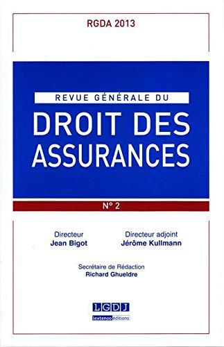 Rgda - revue generale du droit des assurances n 2-2013: Collectif