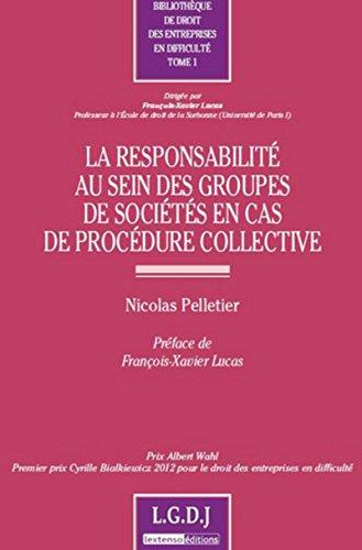 Responsabilite au sein des groupes de societes en cas de procedure collective (la): Pelletier ...