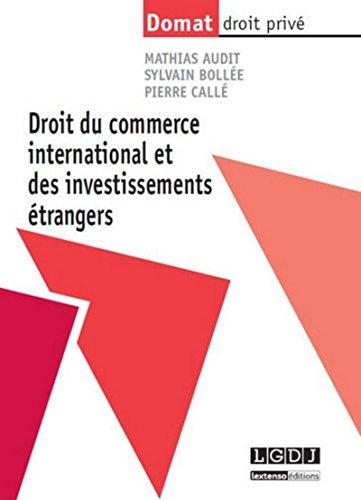 Droit du Commerce International: Mathias Audit, Pierre Call�, Sylvain Boll�e