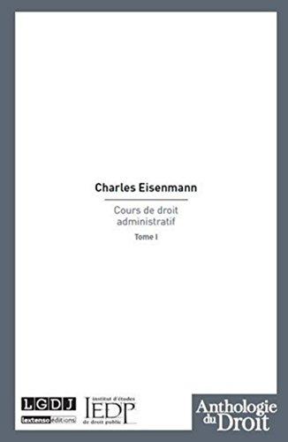 Cours de droit administratif t.1: Charles Eisenmann