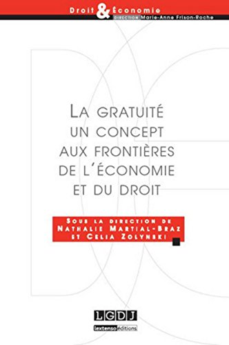 La gratuité, un concept aux frontières de l'économie et du droit: N ...