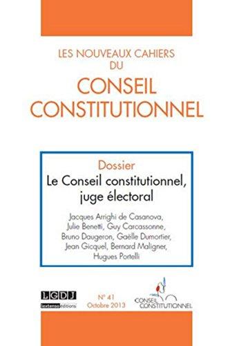 Le Conseil constitutionnel, juge électoral: LGDJ
