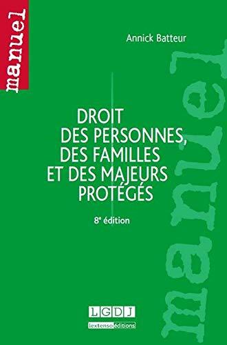 droit des personnes, des familles et des majeurs protégés (8e édition): Annick...