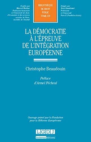 La démocratie à l'épreuve de l'intégration européenne:...