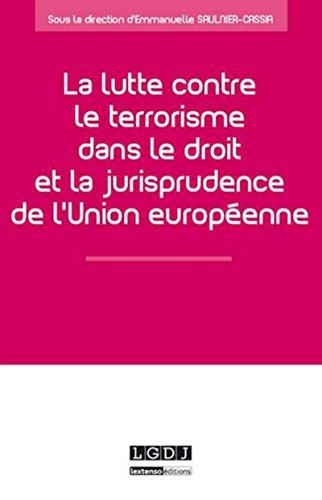 9782275043470: La lutte contre le terrorisme dans le droit et la jurisprudence de l'Union européenne