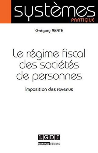 Le régime fiscal des sociétés de personnes : Imposition des revenus: Gr�gory ...