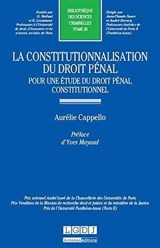 9782275043814: La constitutionnalisation du droit pénal. Pour une étude du droit pénal constitutionnel. Tome 58