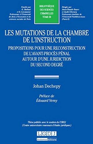 Les mutations de la chambre de l'instruction: Johan Dechepy