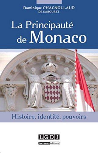 la Principauté de Monaco ; histoire, identité, pouvoir: Dominique Chagnollaud