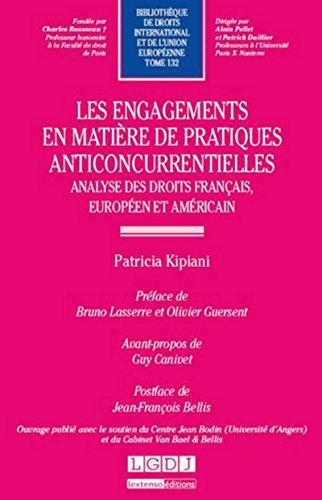 9782275044651: Les engagements en matière de pratiques anticoncurrentielles. Analyse des droits français, européen et américain. Tome 132