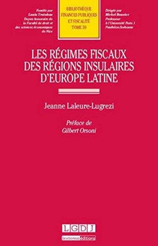 Régimes Fiscaux des Regions Insulaires d'Europe Latine Tome 59 (les): Jeanne ...