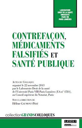 Contrefaçon, médicaments falsifiés et santé publique: Gaumont-Prat, ...