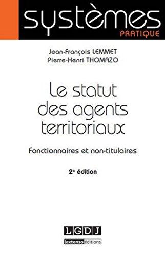 9782275045610: Le statut des agents territoriaux. Fonctionnaires et non titulaires