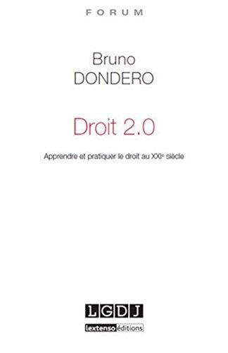 Droit 2.0 : Apprendre et pratiquer le droit au XXIe siècle: Bruno Dondero