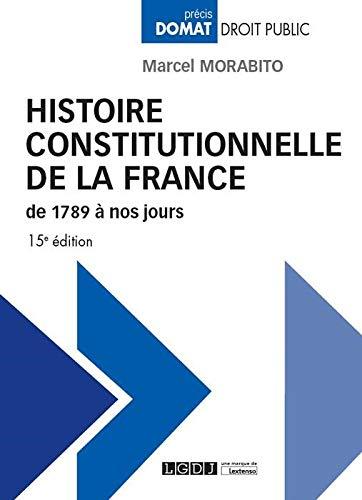 9782275054841: Histoire constitutionnelle de la France de 1789 à nos jours